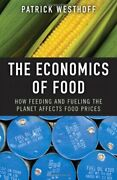 The Economics Of Food How Feeding And Fueling ... By Westhoff Patrick Hardback