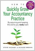 How To Quickly Grow Your Accountancy Practice By... By Brewin, Richard Hardback