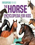 The Horse Encyclopedia For Kids By Ethan Pembroke English Hardcover Book Free