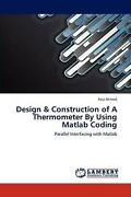 Design And Construction Of A Thermometer By Using Matlab Coding Parallel Interfac