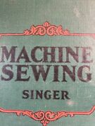 Singer Machine Sewing A Treatise On The Care And Use Of Family Sewing Machines ..