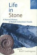 Life In Stone A Natural History Of British Columbiaand039s Fossils