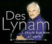 I Should Have Been At Work By Lynam, Des Cd-audio Book The Fast Free Shipping