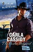 The Rancher Bodyguard Silhouette Romantic Suspense By Cassidy Carla Book The