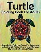 Turtle Coloring Book For Adults Stress Relief Coloring Book For Grownups Includ