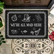 Weand039re All Mad Here Funny Doormat Welcome Outdoor Mat Housewarming Gift Idea