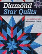 Diamond Star Quilts Easy Construction 12 Skill-building Projects Cline