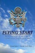 Flying Start Mentoring For Air Force Company Grade Officers By Colonel John C.