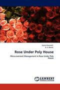 Rose Under Poly House Micro-nutrient Management In Rose Under Poly House By Vij