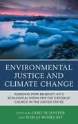 Environmental Justice And Climate Change Assessing Pope Benedict Xvi's Ecolo...