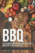 Bbq Cookbook Filled With Tasty Recipe Collection Easy To Follow Recipes For Bbq
