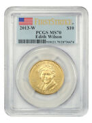 2013-w Edith Wilson 10 Pcgs Ms70 First Strike - First Spouse .999 Gold