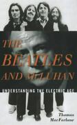 The Beatles And Mcluhan Understanding The Electric Age By Thomas Macfarlane