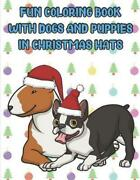 Fun Coloring Book With Dogs And Puppies In Christmas Hats Bull Terrier And Bost