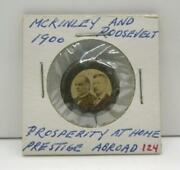 1900 Mckinley Roosevelt Prosperity At Home Prestige Abroad Presidential Button