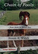 Chain Of Foals Color Edition From Farm To Finish Line By Susan K. Walsh Englis