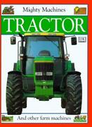 Tractor Mighty Machines By Claire Llewellyn. 9781564585158