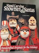 Hand Carving Snowmen And Santas By Mike Shipley - Paperback Good Condition