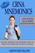 Crna Mnemonics 120 Tips Tricks And Memory Cues To Help You Kick-ass In Crna S