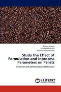Study The Effect Of Formulation And Inprocess Parameters On Pellets Extrusion A