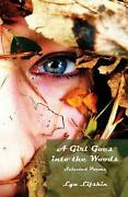 A Girl Goes Into The Woods By Lyn Lifshin English Paperback Book Free Shipping