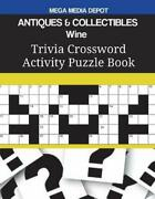 Antiques And Collectibles Wine Trivia Crossword Activity Puzzle Book By Mega Dep