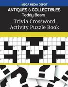 Antiques And Collectibles Teddy Bears Trivia Crossword Activity Puzzle Book By M