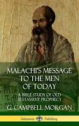 Malachiand039s Message To The Men Of Today A Bible Study Of Old Testament Prophecy
