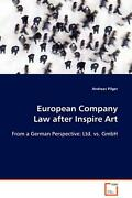 European Company Law After Inspire Art From A German Perspective Ltd. Vs. Gmbh