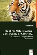 Debt-for-nature Swaps - Conservancy Or Cemetery - Ngos Reduce Foreign Debt/save