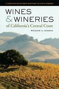 Wines And Wineries Of California's Central Coast A Complete Guide From Monterey T