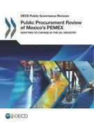 Public Procurement Review Of Mexico's Pemex Adapting To Change In The Oil Indus