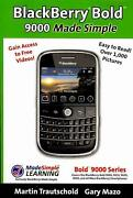 Blackberry Bold 9000 Made Simple For The Bold 9000, 9010, 9020, 9030, And All 9