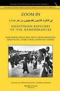 Zoom In. Palestinian Refugees Of 1948 Remembrances [english - Arabic Edition] B