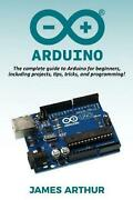 Arduino The Complete Guide To Arduino For Beginners Including Projects Tips