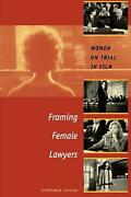 Framing Female Lawyers Women On Trial In Film By Cynthia Lucia English Paperb