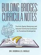 Building Bridges Curricula Notes The Arts, Equity, Democracy And Inclusion Com