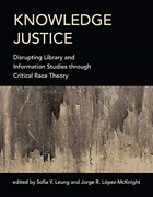 `leung Sofia Y.`-knowledge Justice Disrupting Library And Information Book New