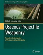 Osseous Projectile Weaponry Towards An Underst Langley-
