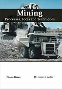 Mining Processes Tools And Techniques Bates 9781635491869 Free Shipping-