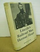 Lincolnand039s Railroad Man Herman Haupt By Francis A. Lord 1969 Hb/dj First