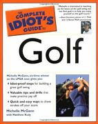 The Complete Idiotand039s Guide To Golf By Michelle Mcgann Matthew Rudy