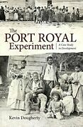 The Port Royal Experiment A Case Study In Development By Dougherty New+