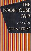 John Updike The Poorhouse Fair 1959 Signed First Printing Very Rare