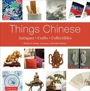 Things Chinese Antiques, Crafts And Collectibles By Ronald G. Knapp English P