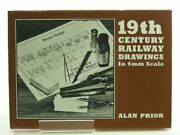 19th Century Railway Drawings In 4mm Scale By Alan Prior Hardback Book The Fast