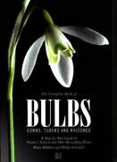 The Complete Book Of Bulbs Corms Tubers And Rhizomes By Brian Mathew Philip