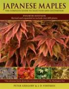 Japanese Maples The Complete Guide To Selection And Cultivation By J. D....