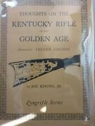 Thoughts On The Kentucky Rifle In Its Golden Age Anotated Second Edition