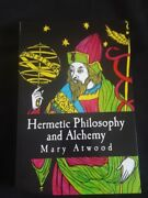 Hermetic Philosophy And Alchemy By Mary Atwood Rare Edition Paperback Book